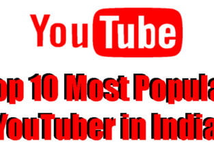 Top 10 Most Popular YouTuber in India